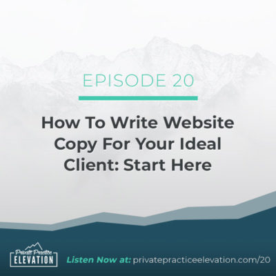 20. The Simplest Way To Write Website Copy For Your Ideal Client: Start Here