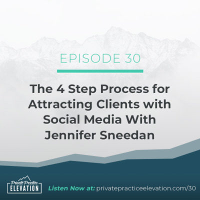 30. The 4 Step Process for Attracting Clients with Social Media With Jennifer Sneedan