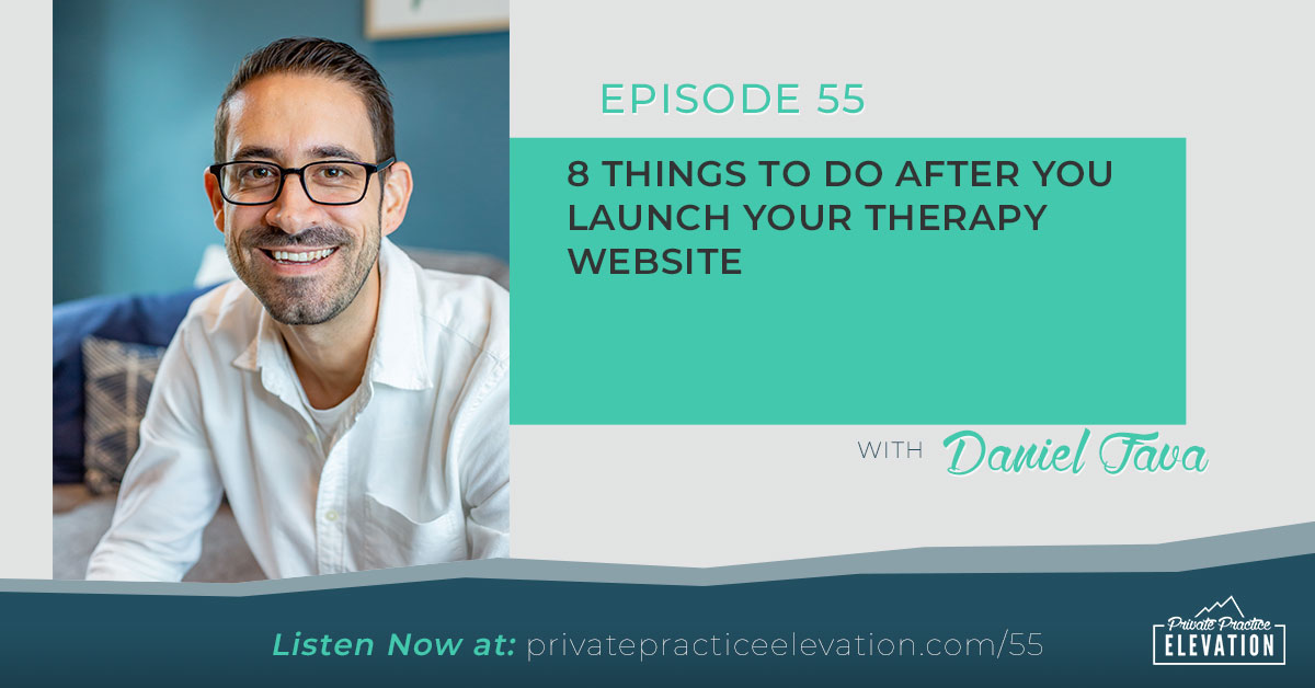 55. 8 Things To Do After You Launch Your Therapy Website