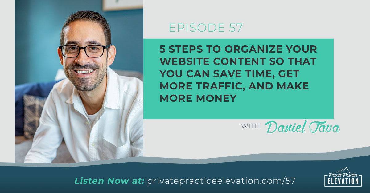 57. 5 Steps to Organize Your Website Content so that You Can Save Time, Get More Traffic, and Make More Money