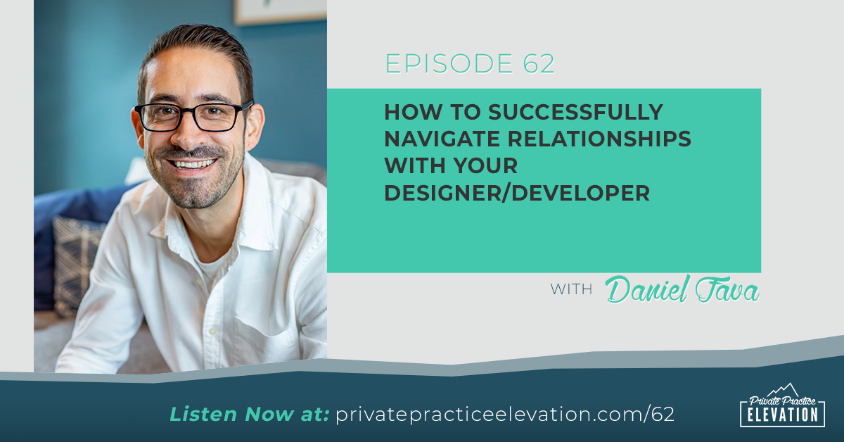 62. How To Successfully Navigate Relationships with Your Designer/Developer