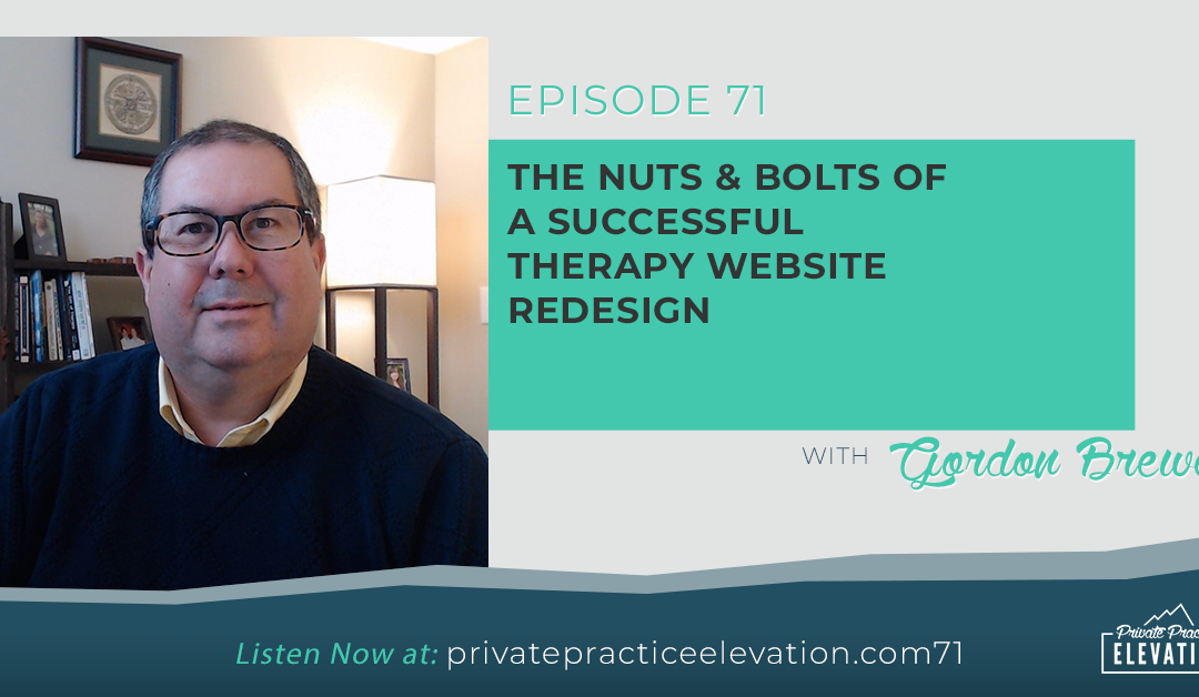 71. The Nuts & Bolts Of A Successful Therapy Website Redesign