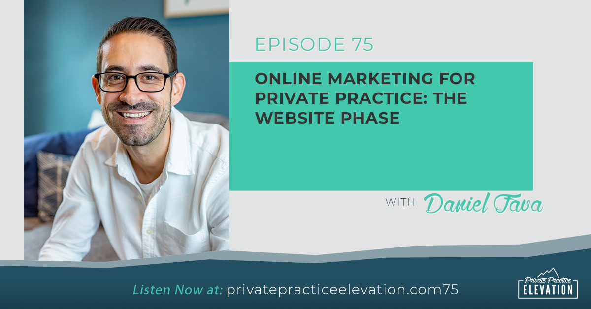 75. Online Marketing Strategy for Private Practice: The Website Phase