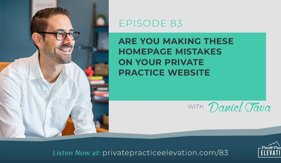 83. Are You Making These Homepage Mistakes on Your Private Practice Website