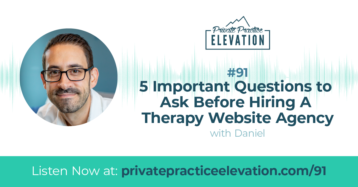 91. 5 Important Questions to Ask Before Hiring A Therapy Website Agency