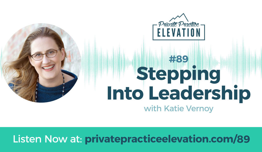 89. Stepping Into Leadership With Katie Vernoy